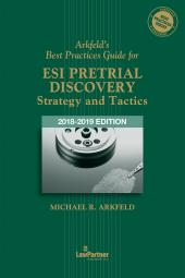 Arkfeld's Best Practices Guide for ESI Pretrial Discovery—Strategy and Tactics cover