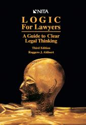 Logic for Lawyers: A Guide to Clear Legal Thinking cover