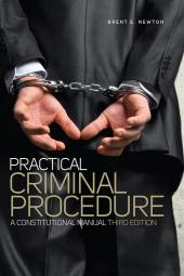 Practical Criminal Procedure: A Constitutional Manual cover