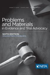 Problems and Materials in Evidence and Trial Advocacy, Volume II (Problems)  cover