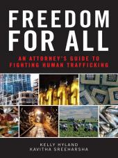 Freedom for All: An Attorney's Guide to Fighting Human Trafficking cover