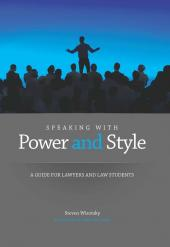 Speaking With Power and Style: A Guide for Lawyers and Law Students cover
