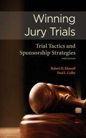 Winning Jury Trials: Trial Tactics and Sponsorship Strategies cover